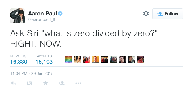 Aaron Paul ask Siri what is zero divided by zero right now