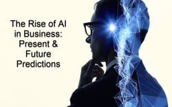INFOGRAPHIC: Predicting How AI in Business Will Transform Our Global Economy's Future
