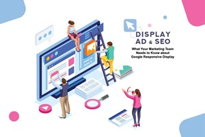 What Your Marketing Team Needs to Know about Google Responsive Display and AMP Ads
